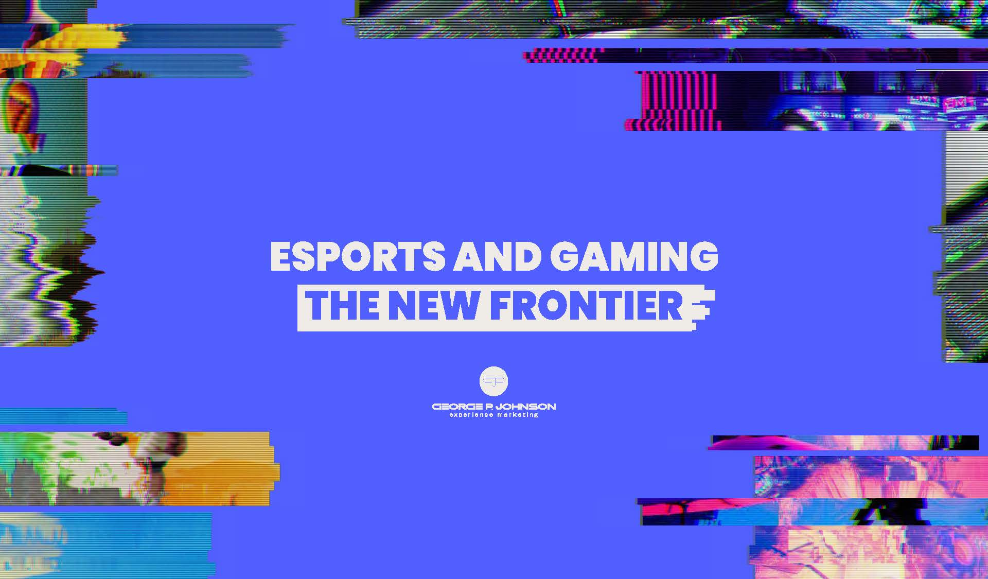 ESPORTS AND GAMING THE NEW FRONTIER