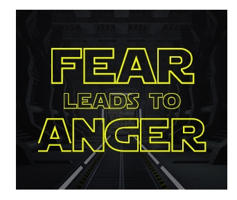 fear_leads_to_anger