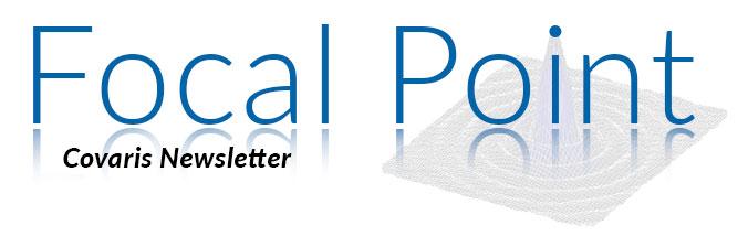 Focal point Covaris Newsletter
