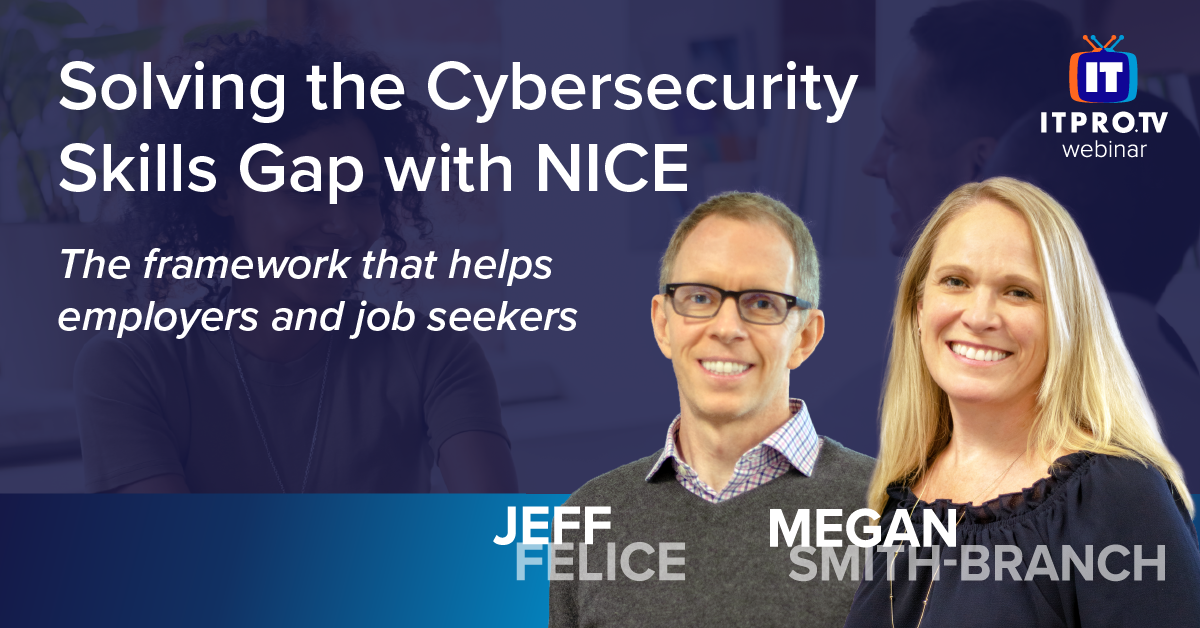 Solving the Cybersecurity Skills Gap with NICE