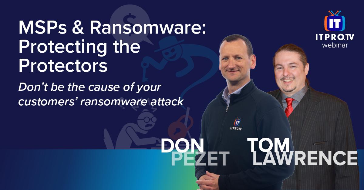 MSPs & Ransomware: Protecting the Protectors