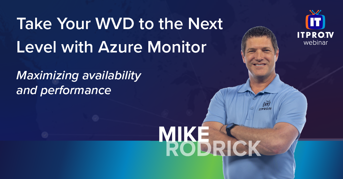 Take Your WVD to the Next Level with Azure Monitor