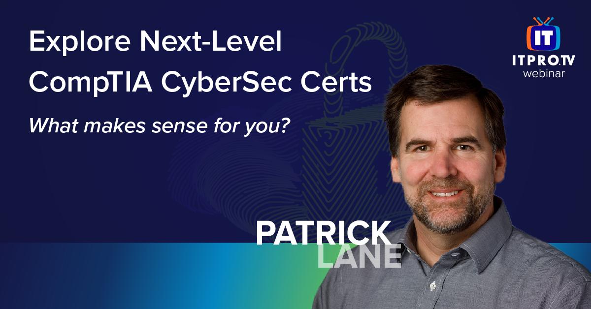 Explore Next-Level CompTIA CyberSec Certs