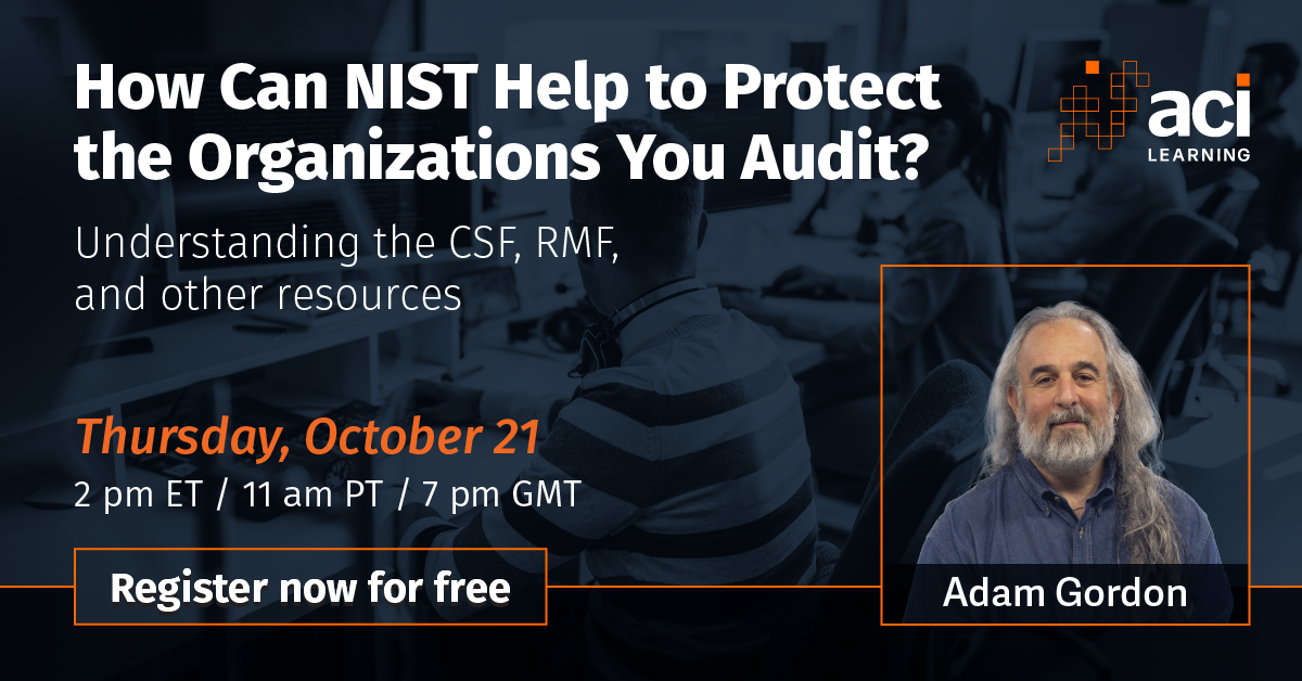 How Can NIST Help to Protect the Organizations You Audit?