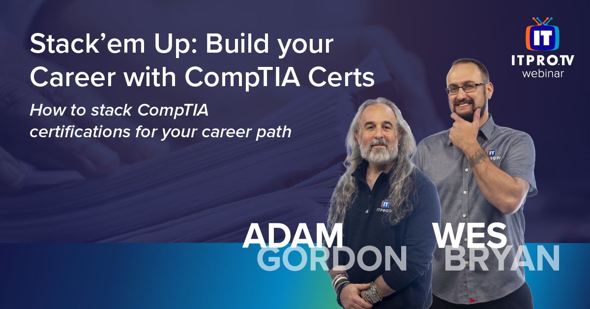 Stack'em Up: Build Your Career with CompTIA Certifications