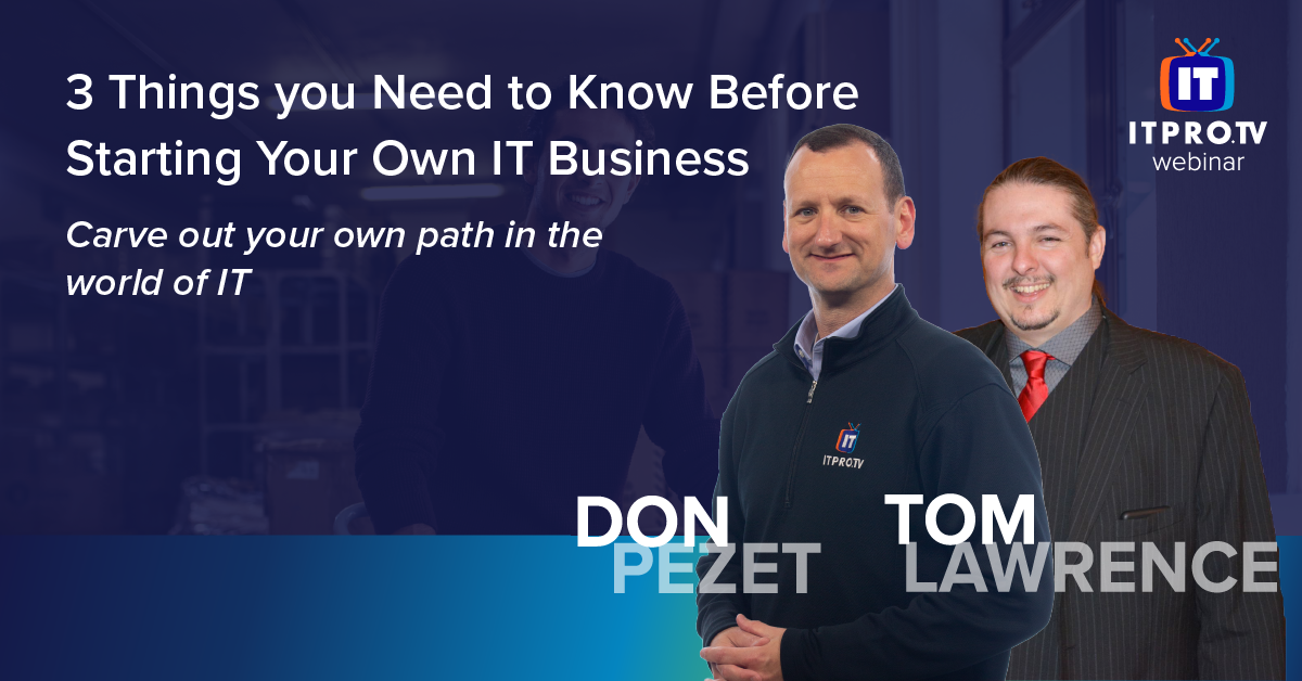 3 Things you Need to Know Before Starting your Own IT Business