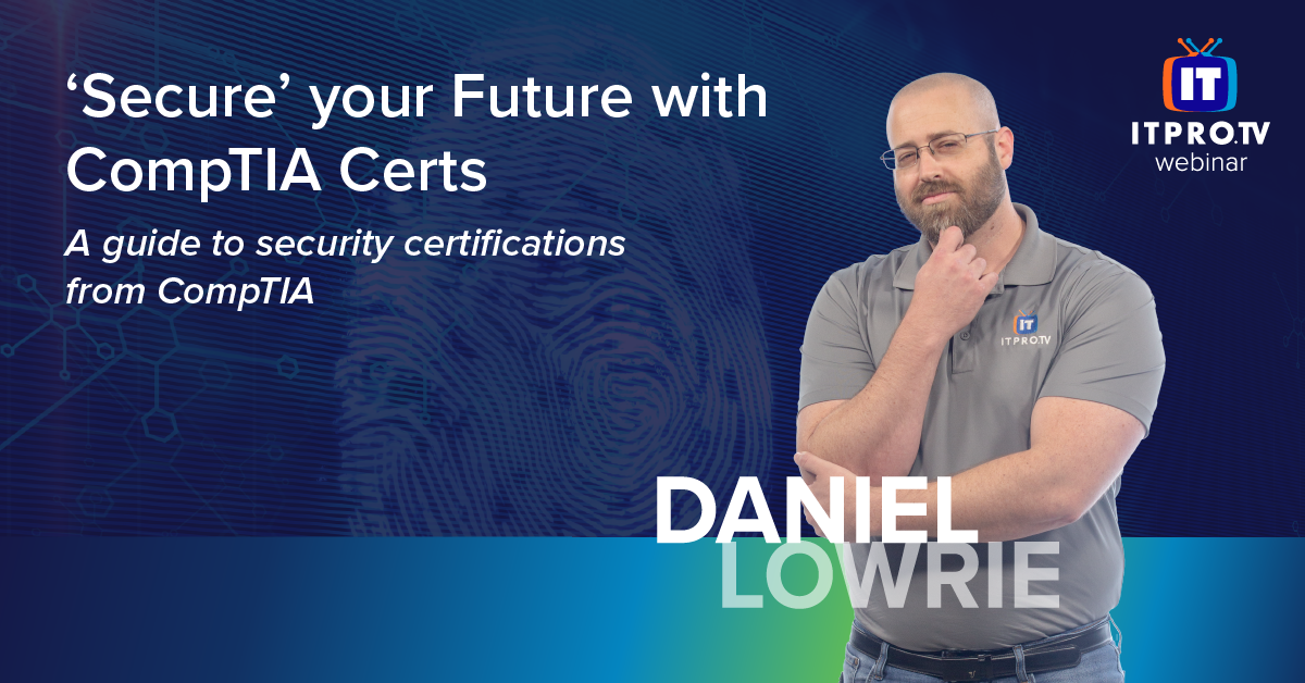 'Secure' your Future with CompTIA Certs