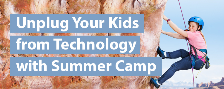 Unplug Your Kids from Technology with Summer Camp