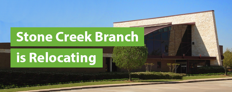 Stone Creek Branch is Relocating