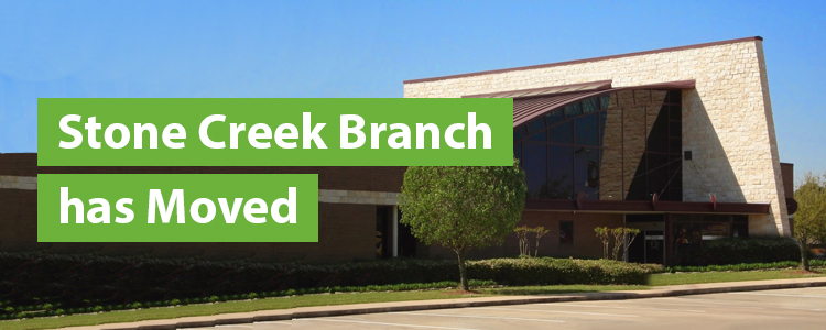 Stone Creek Branch has Moved