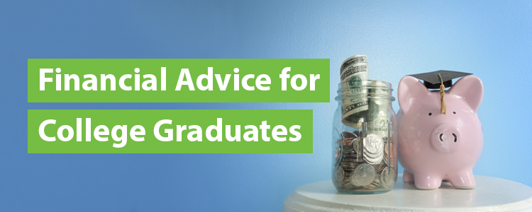 Financial Advice for College Grads