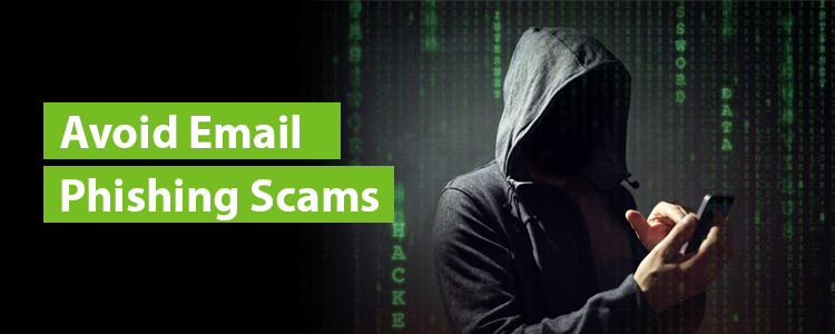 Avoid Email Phishing Scams