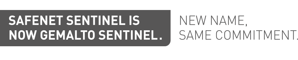 SafeNet Sentinel is now Gemalto Sentinel. New name. Same Commitment.