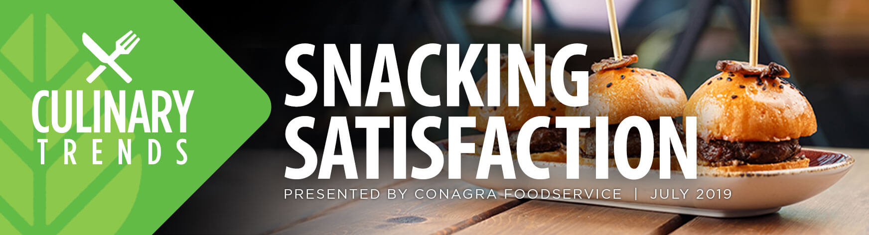 Culinary Trends: Snacking Satisfaction Presented by Conagra Foodservice