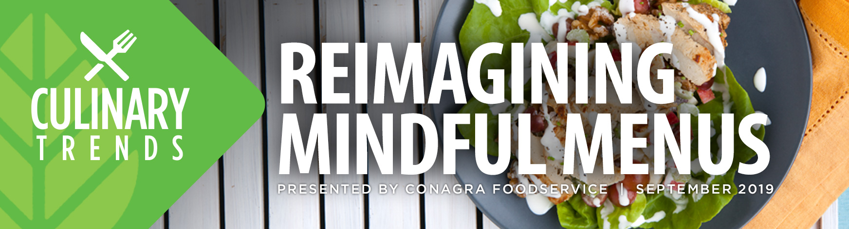 Culinary Trends: Reimagining Mindful Menus Presented by Conagra Foodservice