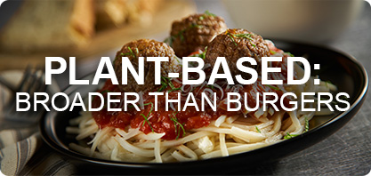 Plant-Based: Broader Than Burger