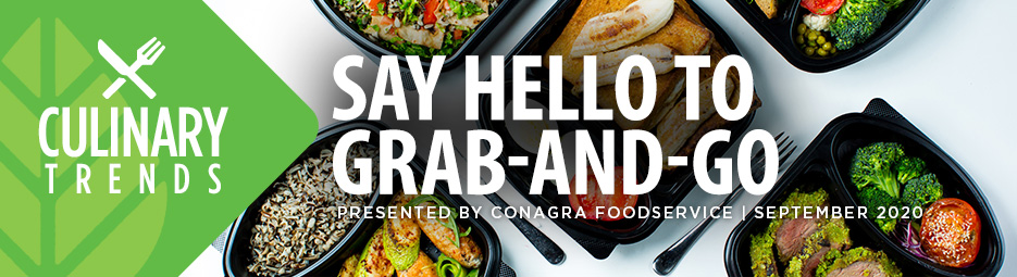 Culinary Trends: Say Hello to Grab-And-Go, Presented by Conagra Foodservice