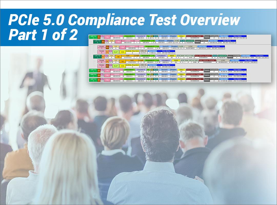 PCI Express v. 5.0 Compliance Test Overview Webinar