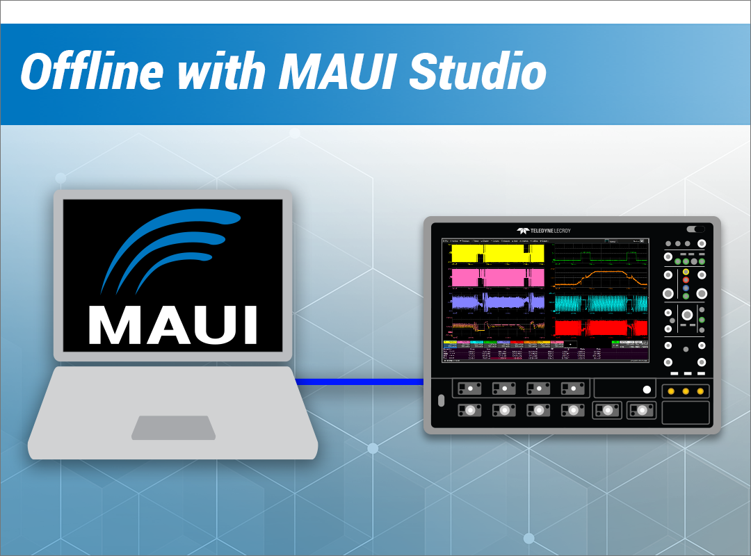 How to Use Oscilloscopes Remotely and Offline- getting the most out of MAUI Studio
