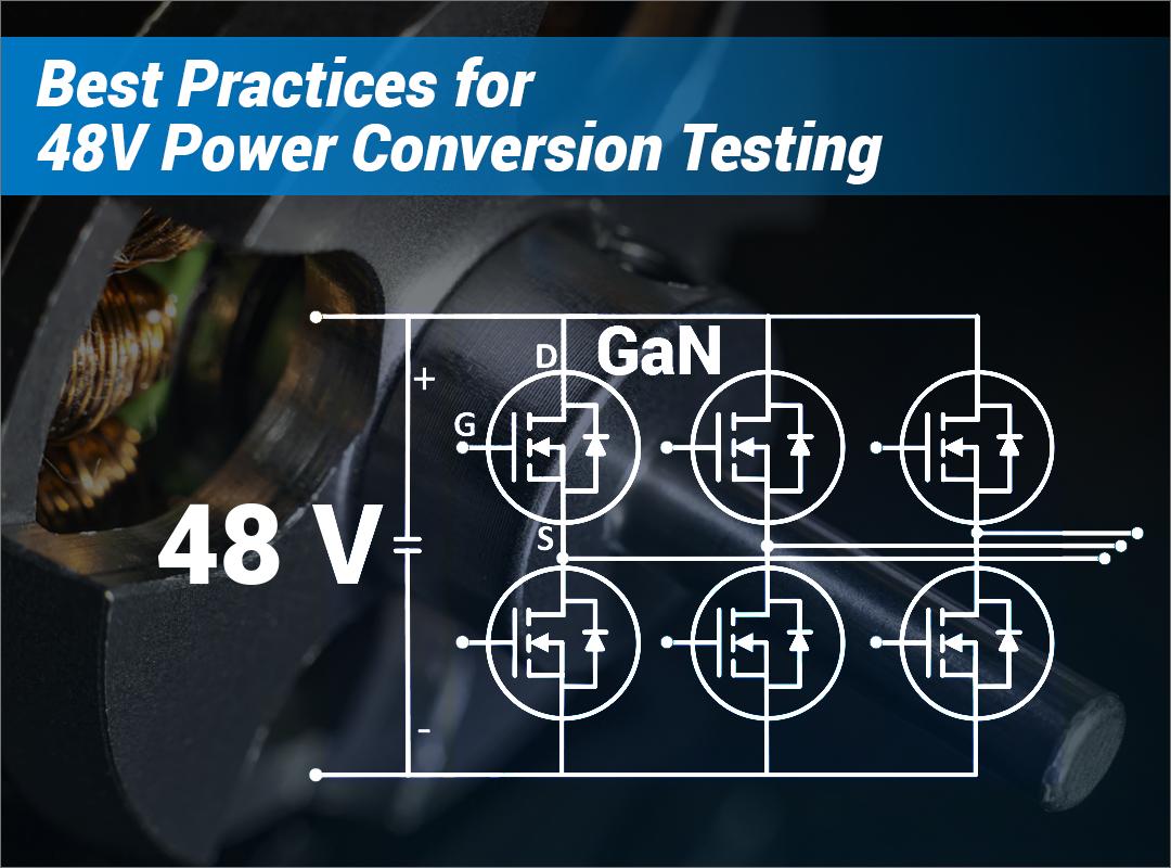 Best Practices for 48V Power Conversion Testing Webinar