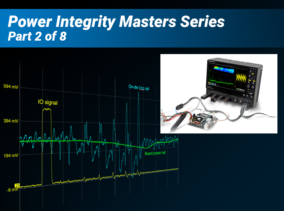 Accurate and Efficient PDN Measurements Learning Lab Webinar