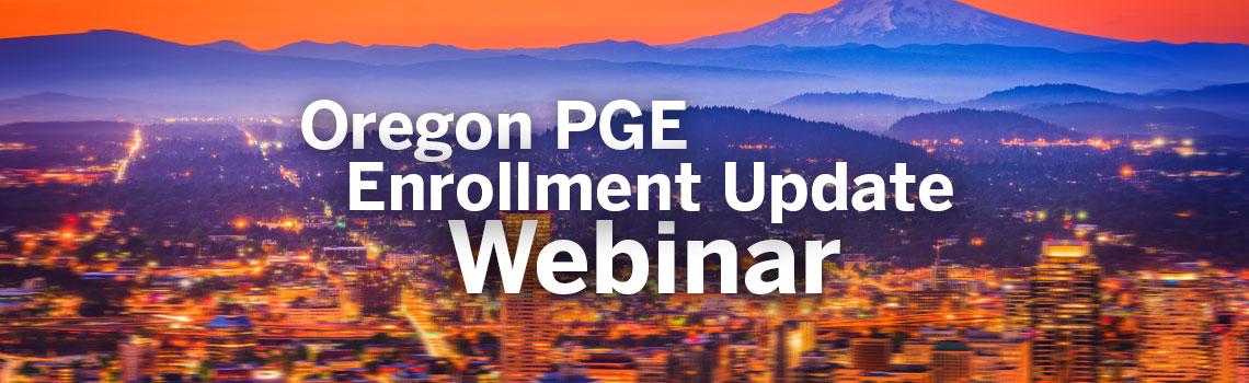 Oregon Enrollment Update Webinar