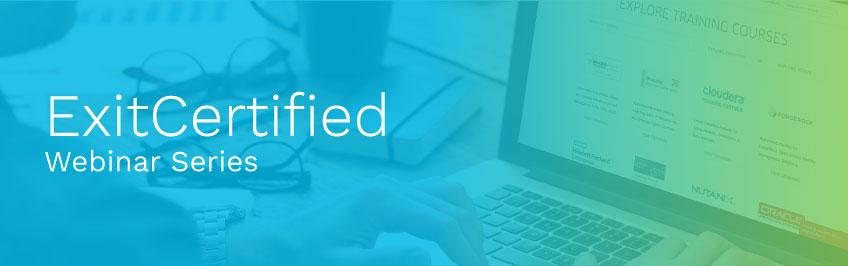 ExitCertified Webinar series