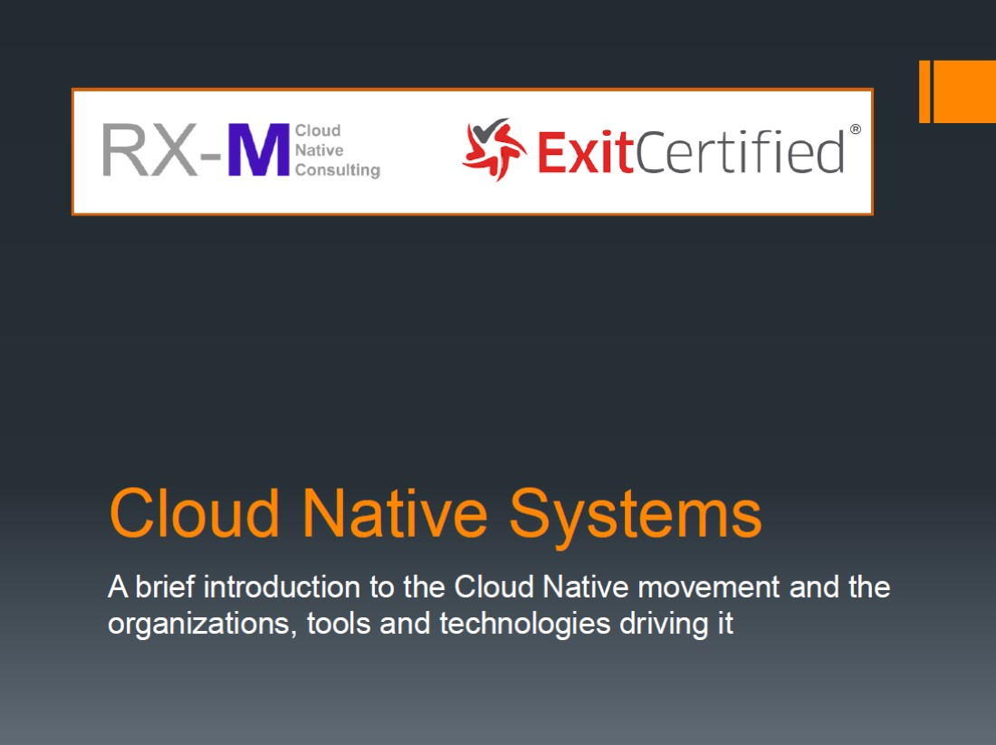 RX-M and ExitCertified - The Evolution of Today's Cloud Native Systems