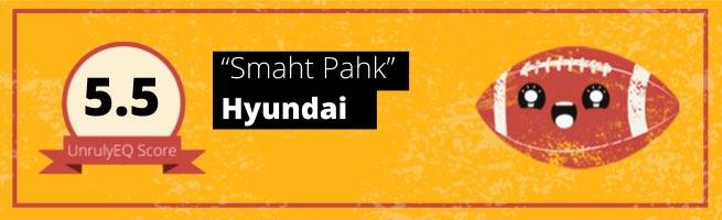 Hyundai - 'Smaht Pahk' - 5.5 EQ Score