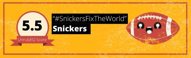Snickers - '#SnickersFixTheWorld' - 5.5 EQ Score