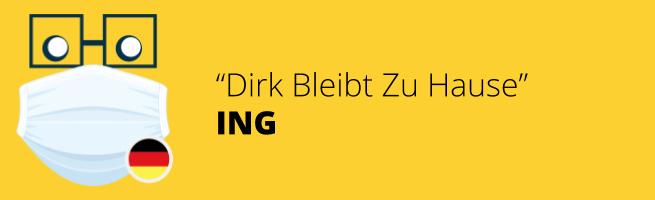 ING - Dirk bleibt zu Hause