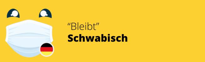 Schwabisch - Bleibt