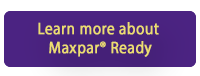 Click this button to learn more about Maxpar® Ready