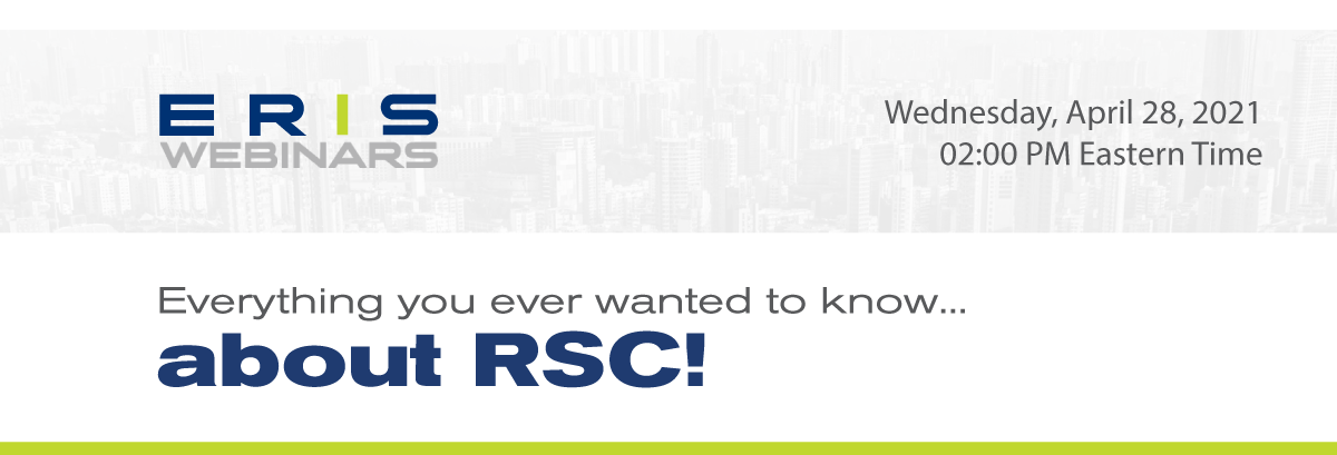 ERIS Webinar - Everything You Ever Wanted to Know about Ontario's RSC!