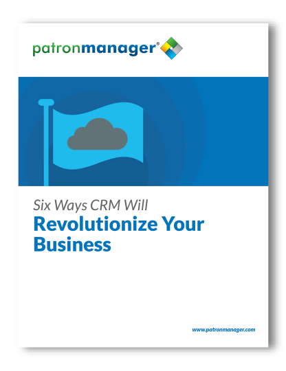 Six Ways CRM Will Revolutionize Your Business