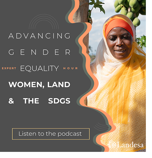Advancing Gender Equality: Women, land and the SDGs - listen to the podcast