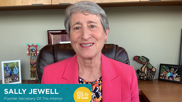 Sally Jewell, Former Secretary of the Interior speaking at Seed the Change 2021