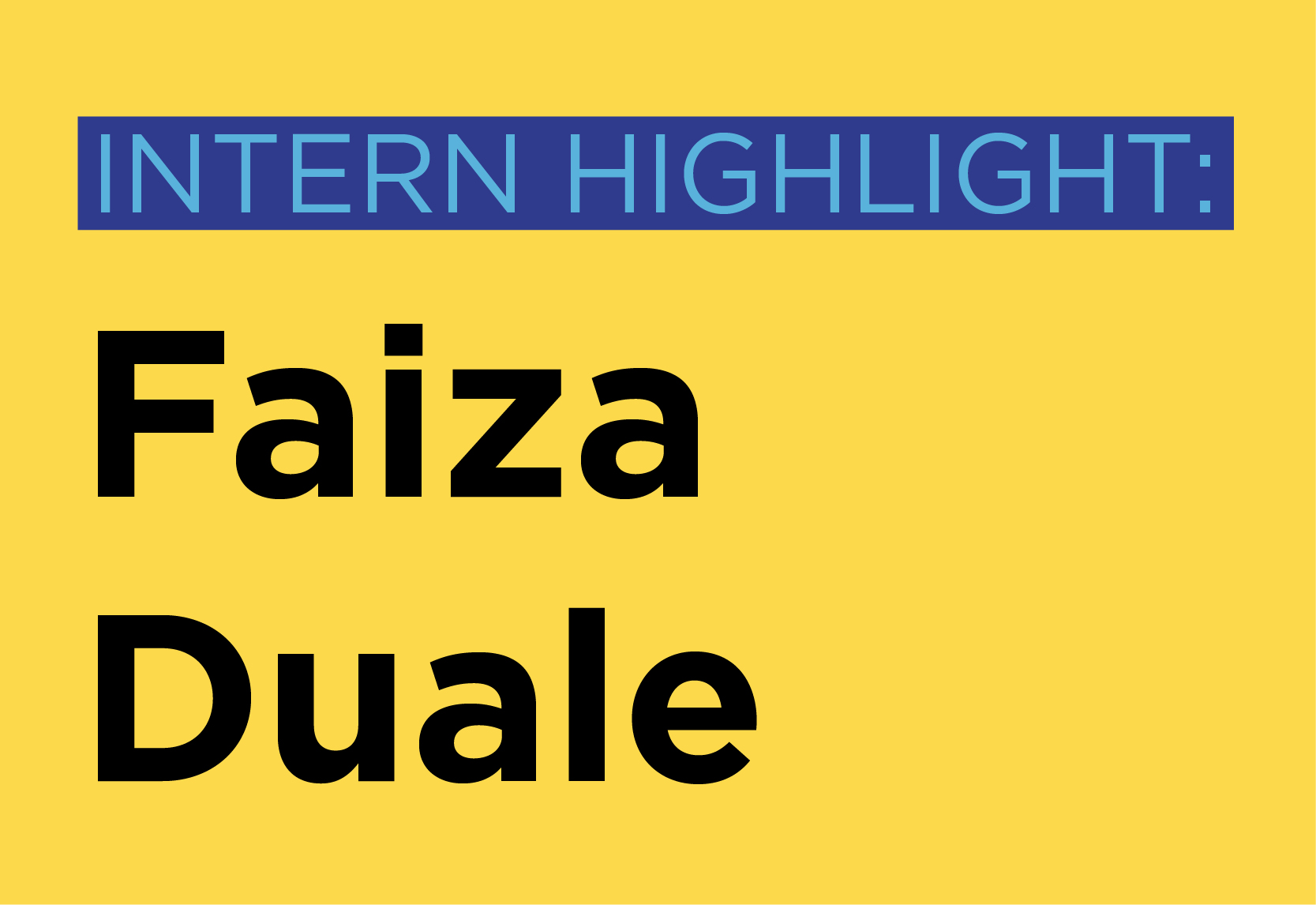 Faiza Duale, Winter/Spring 2019 Intern