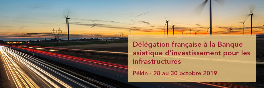 Délégation française à la Banque asiatique d'investissement pour les infrastructures - Pékin 28 au 30 octobre 2019