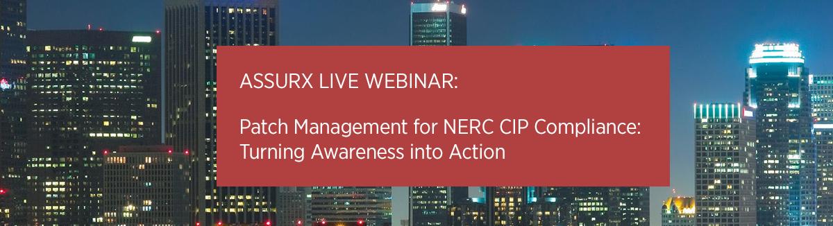 AssurX Webinar: Patch Management for NERC CIP Compliance