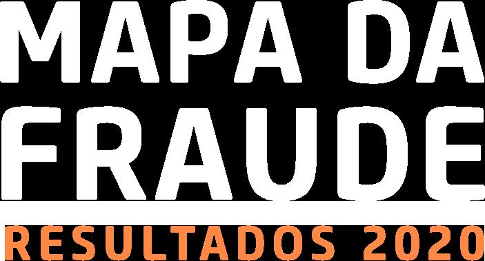 MAPA DA FRAUDE RESULTADOS 2020