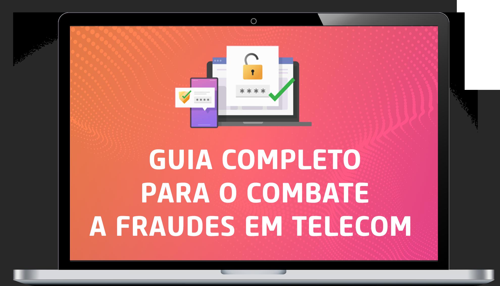 GUIA COMPLETO PARA O COMBATE A FRAUDES TELECOM