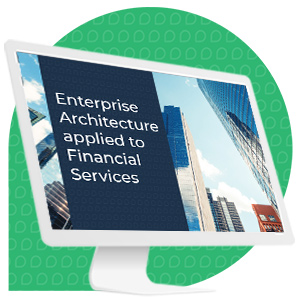 Enterprise Architecture applied to Financial Services
