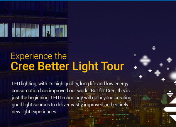 Experience the Cree Better Light Tour