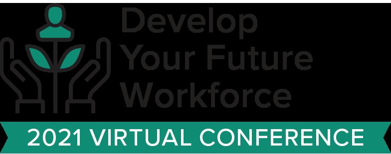 Develop Your Future Workforce
