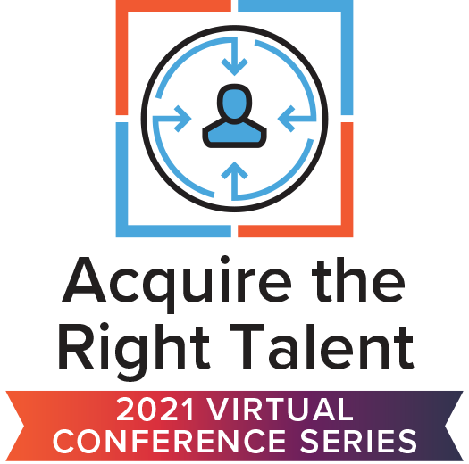 2021 HR Virtual Event Acquire the Right Talent Virtual Event Series Pass