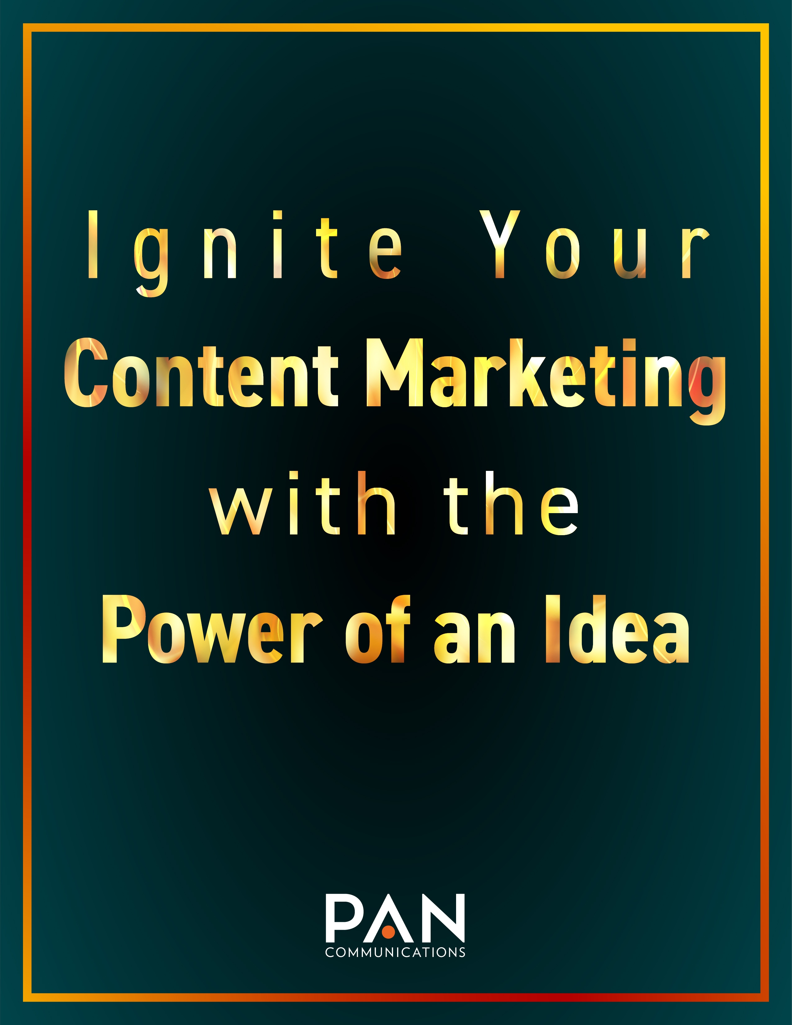 Ignite Your Content Marketing with the Power of an Idea