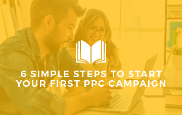 6 Simple Steps To Start Your First PPC Campaign