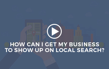 How Can I Get My Business To Show Up On Local Search