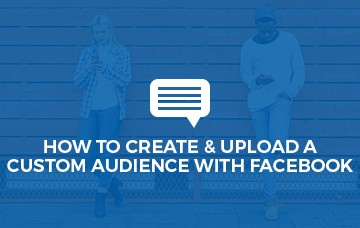 How To Create & Upload A Custom Audience With Facebook